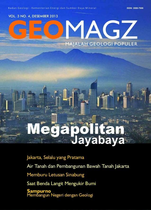 VOL. 3 NO. 4, DESEMBER 2013 Jayabaya Megapolitan Jakarta, Selalu yang Pratama Air Tanah dan Pembangunan Bawah Tanah Jakart...