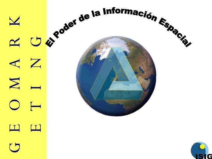 GEOMARKETING El Poder de la Información Espacial