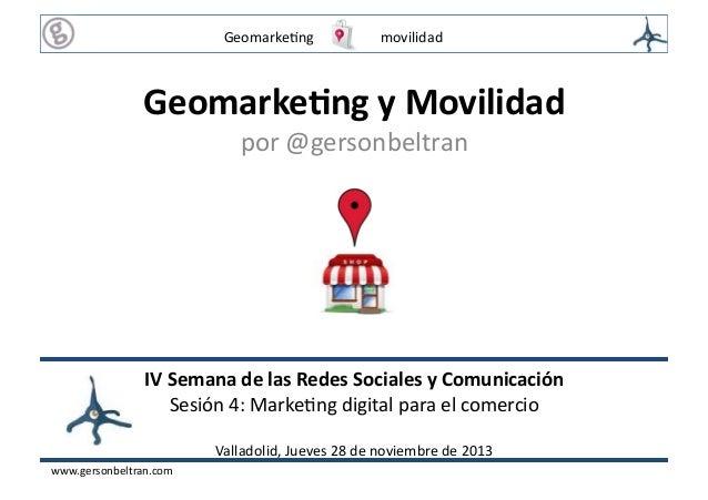 Geomarke(ng             movilidad    Geomarke(ng  y  Movilidad   por  @gersonbeltran    IV  Semana ...