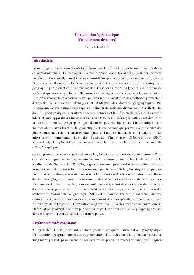 Introduction à géomatique (Complément de cours) Serge LHOMME Introduction Le mot « géomatique » est un néologisme issu de ...