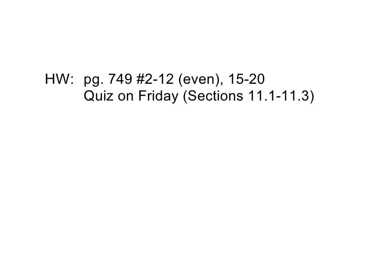 HW: pg.749#212(even),1520     QuizonFriday(Sections11.111.3)