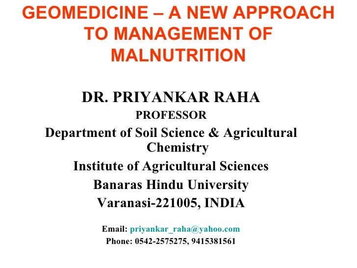 GEOMEDICINE – A NEW APPROACH TO MANAGEMENT OF MALNUTRITION <ul><li>DR. PRIYANKAR RAHA </li></ul><ul><li>PROFESSOR </li></u...