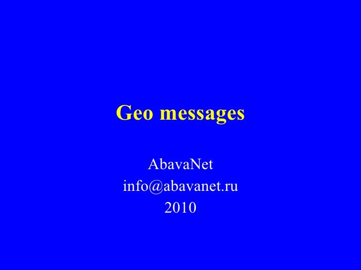 Geo messages AbavaNet [email_address] 2010