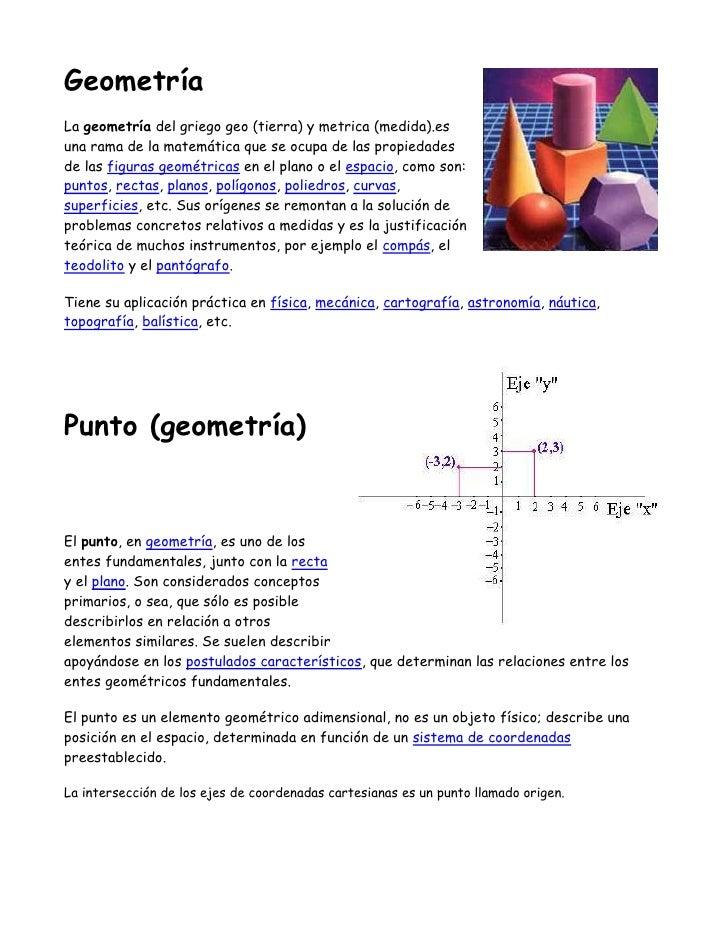 4476750102870Geometría<br />La geometría del griego geo (tierra) y metrica (medida).es una rama de la matemática que se oc...