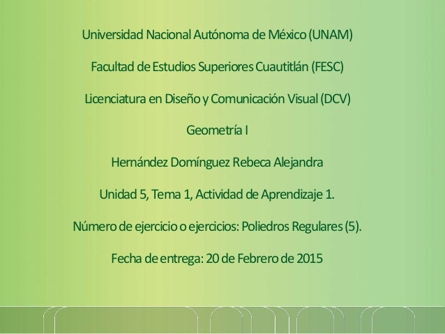 UniversidadNacionalAutónomadeMéxico(UNAM) FacultaddeEstudiosSuperioresCuautitlán(FESC) LicenciaturaenDiseñoyComunicaciónVi...