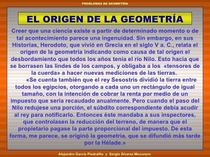 PROBLEMAS DE GEOMETRÍA           EL ORIGEN DE LA GEOMETRÍA   Creer que una ciencia existe a partir de determinado momento ...