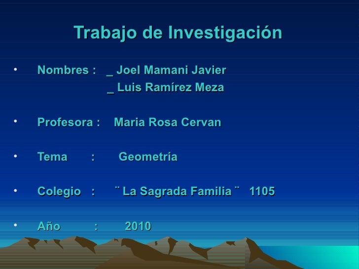 <ul><li>Trabajo de Investigación </li></ul><ul><li>Nombres :  _ Joel Mamani Javier </li></ul><ul><li>_ Luis Ramírez Meza <...