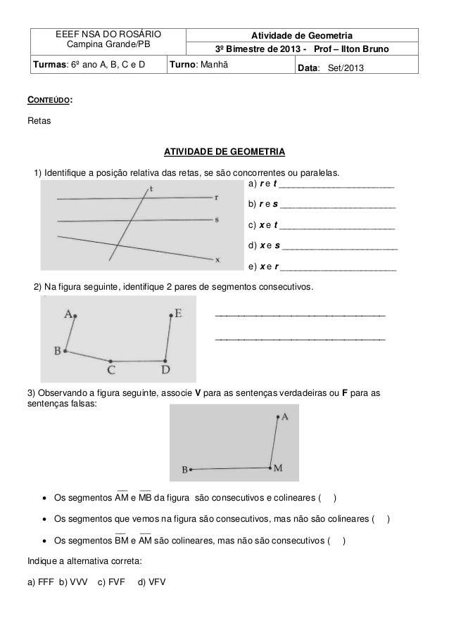 CONTEÚDO: Retas ATIVIDADE DE GEOMETRIA 1) Identifique a posição relativa das retas, se são concorrentes ou paralelas. a) r...