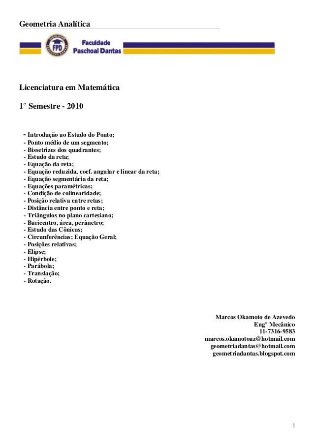 1Geometria AnalíticaLicenciatura em Matemática1° Semestre - 2010- Introdução ao Estudo do Ponto;- Ponto médio de um segmen...