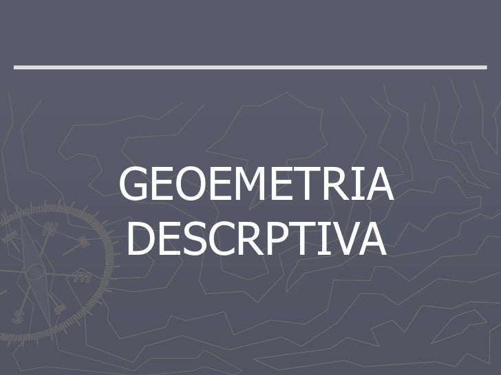 GEOEMETRIA DESCRPTIVA <br />