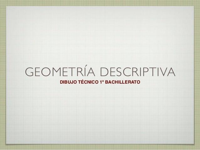 GEOMETRÍA DESCRIPTIVA DIBUJO TÉCNICO 1º BACHILLERATO
