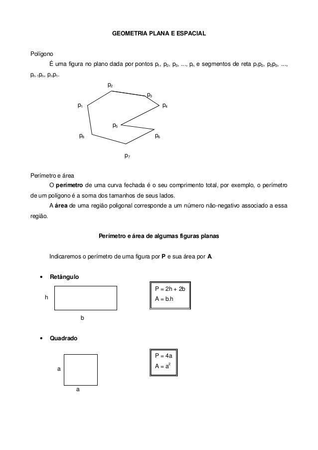 GEOMETRIA PLANA E ESPACIALPolígono            É uma figura no plano dada por pontos p1, p2, p3, ..., pn e segmentos de ret...
