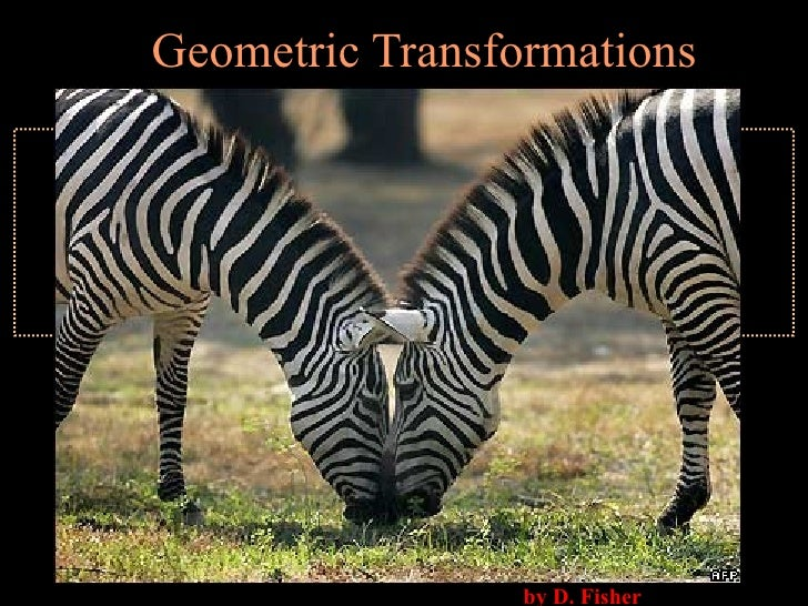 Geometric Transformations by D. Fisher