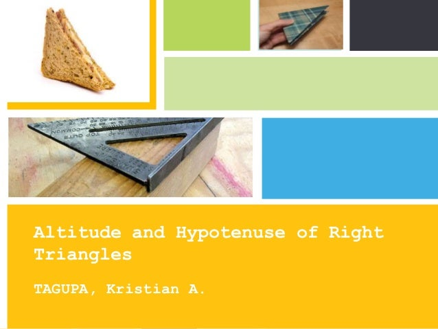 Altitude and Hypotenuse of RightTrianglesTAGUPA, Kristian A.                      P: 555.123.4568 F: 555.123.4567         ...