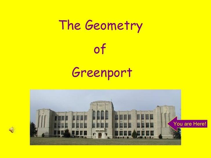The Geometry  of  Greenport You are Here!