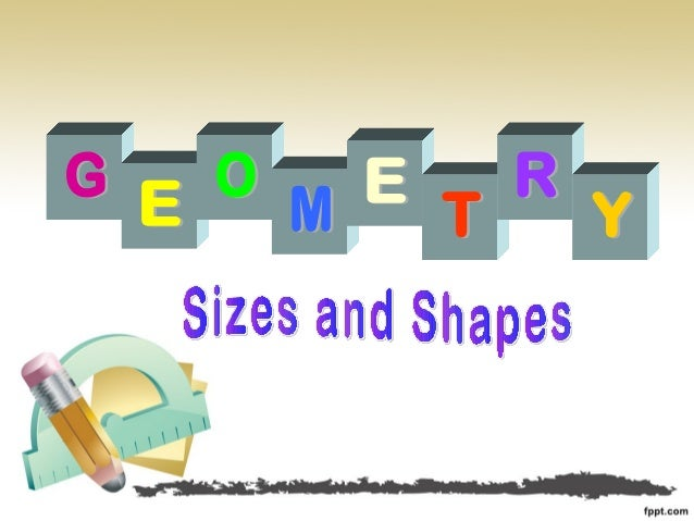 Geometry   sizes and shapes
