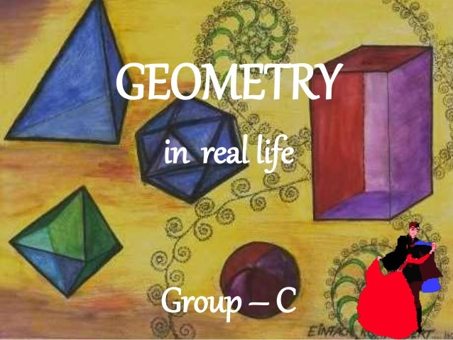 geometry in real life essay Math in everyday life essaysmath and many of its aspects are a major part of everyday life we spend the majority of our school years studying and learning the concepts of it.