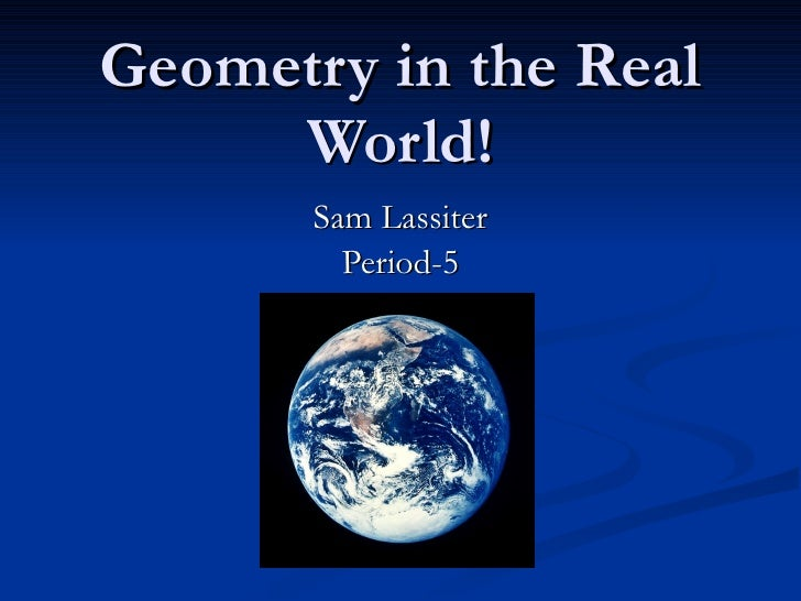 Geometry In The Real World!
