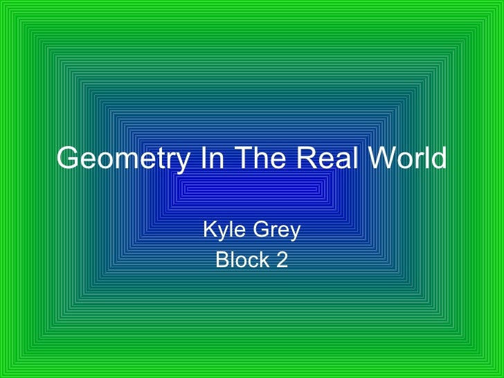 essay on use of geometry in daily life Since the early greek studies concerning geometry and algebra why is math important in your life how could i write an essay on how math is used in our daily.