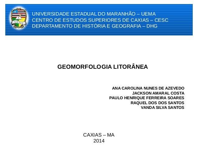 UNIVERSIDADE ESTADUAL DO MARANHÃO – UEMA CENTRO DE ESTUDOS SUPERIORES DE CAXIAS – CESC DEPARTAMENTO DE HISTÓRIA E GEOGRAFI...