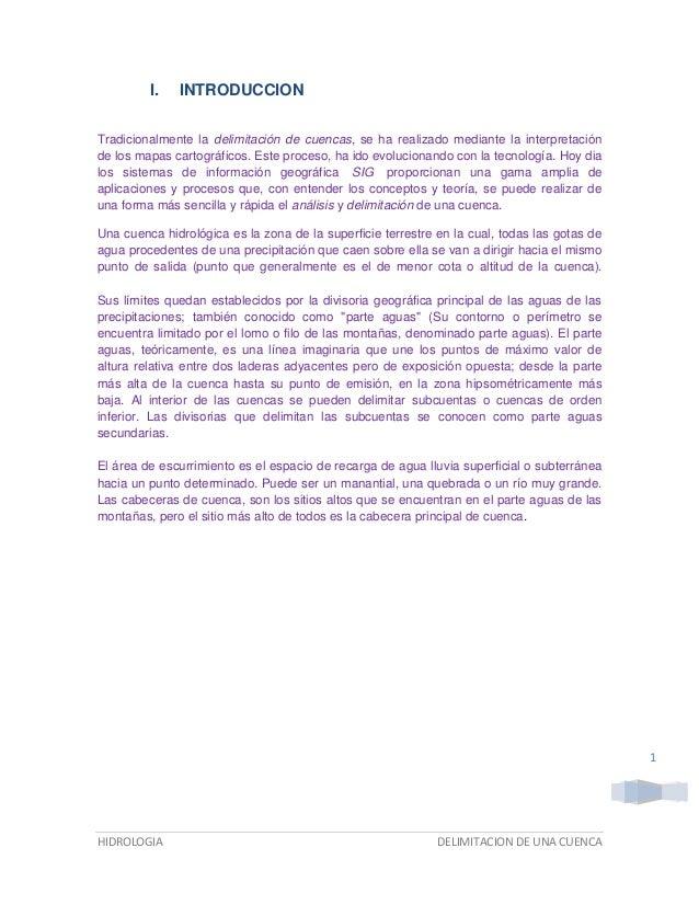 I.  INTRODUCCION  Tradicionalmente la delimitación de cuencas, se ha realizado mediante la interpretación de los mapas car...
