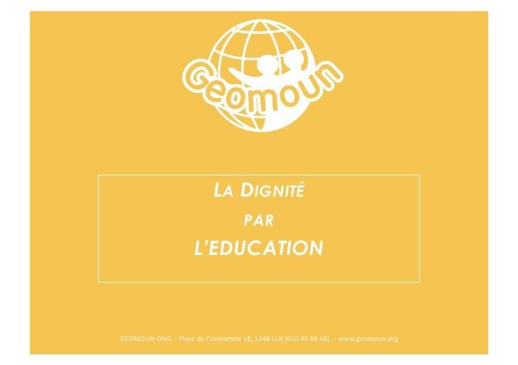 LA DIGNITÉ                                                         PAR                                  L'EDUCATIONGEOMOUN...