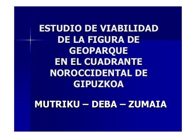 ESTUDIO DE VIABILIDADESTUDIO DE VIABILIDAD DE LA FIGURA DEDE LA FIGURA DE GEOPARQUEGEOPARQUE EN EL CUADRANTEEN EL CUADRANT...