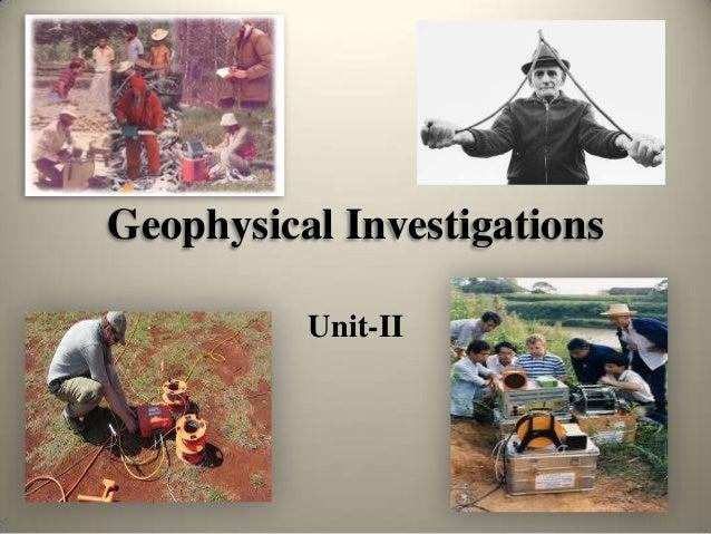 Geophysical Investigations Unit-II