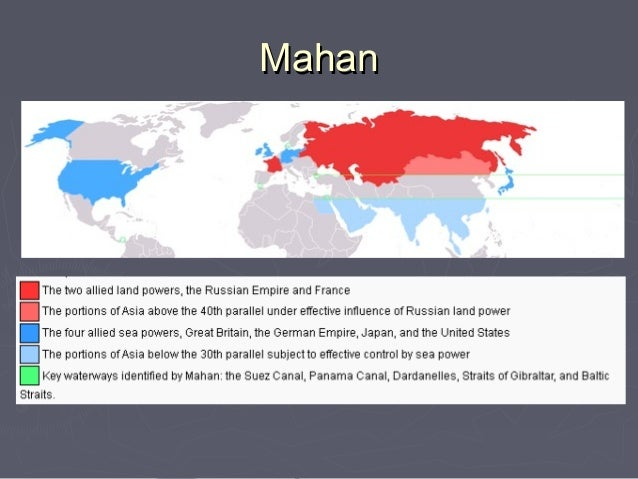 mackinder or mahan Two recent events exemplify india's geopolitical dilemma in early april 2013, it was reported that chinese submarines had been conducting forays in the indian ocean that were apparently picked up by us navy sonar1 a few weeks later, there was a chinese intrusion in the western sector where a platoon of chinese troops entered the depsang valley area of eastern ladakh2 while.