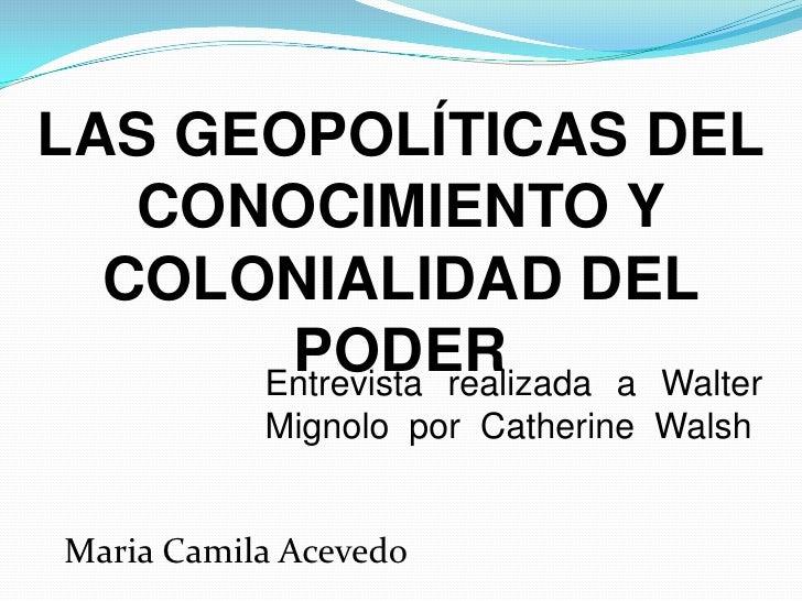 LAS GEOPOLÍTICAS DEL CONOCIMIENTO Y COLONIALIDAD DEL PODER<br />Entrevista realizada a Walter Mignolo  por  Catherine  Wal...