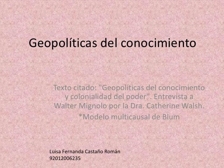 """Geopolíticas del conocimiento<br />Texto citado: """"Geopolíticas del conocimiento y colonialidad del poder"""". Entre..."""