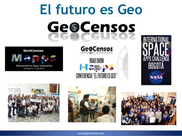 www.geocensos.com El futuro es Geo