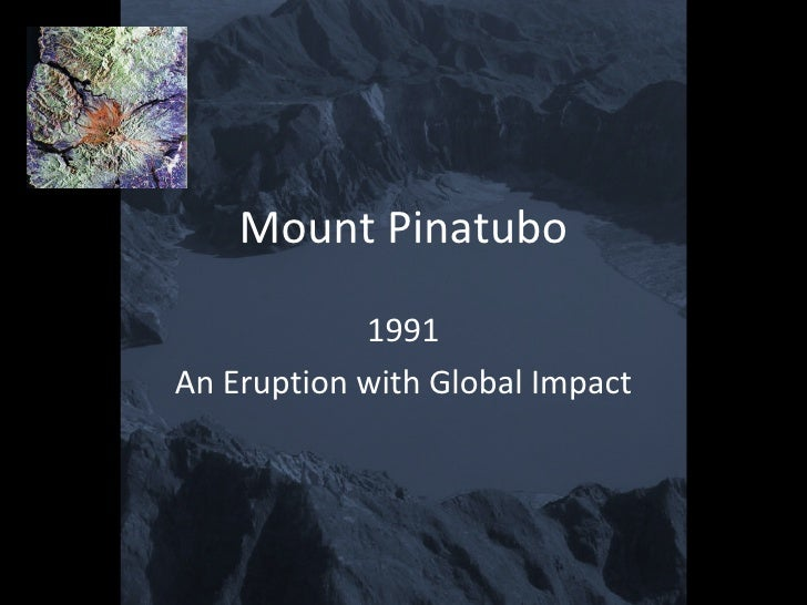 Mount Pinatubo 1991 An Eruption with Global Impact
