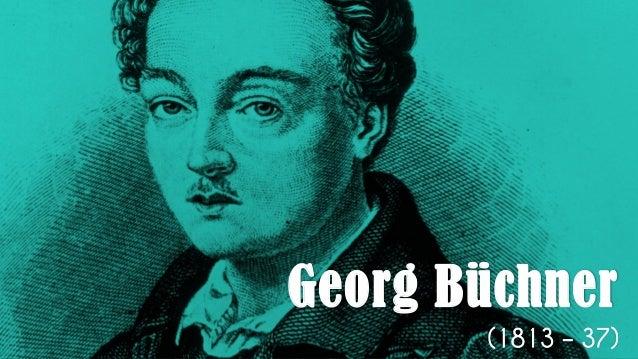 Georg Büchner (1813 – 37)