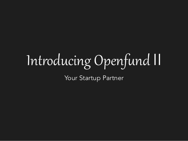 Int$oducing Openf0nd IIYour Startup Partner