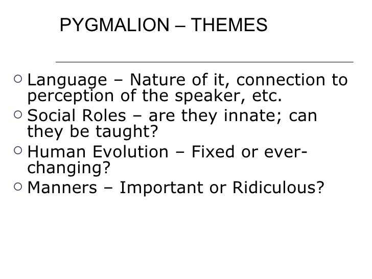 pygmalion language essay Pygmalion, a play by george bernard shaw, portrays the transformation of a   and social grace, bernard shaw criticizes the vulgarity of lower class language.