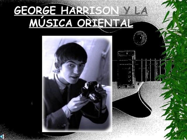 GEORGE HARRISON Y LA MÚSICA ORIENTAL