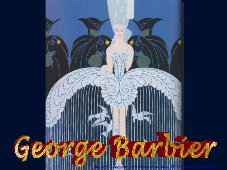 George Barbier http://www.authorstream.com/Presentation/sandamichaela-1291999-george-barbier-6/