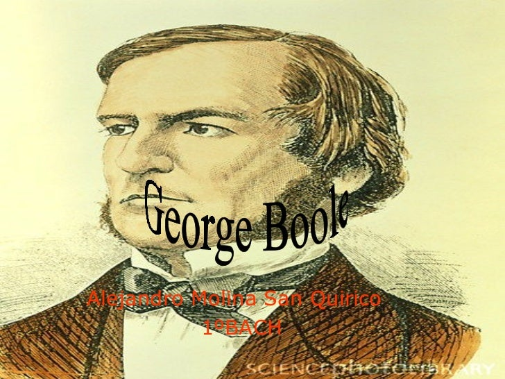 Alejandro Molina San Quirico 1ºBACH George Boole