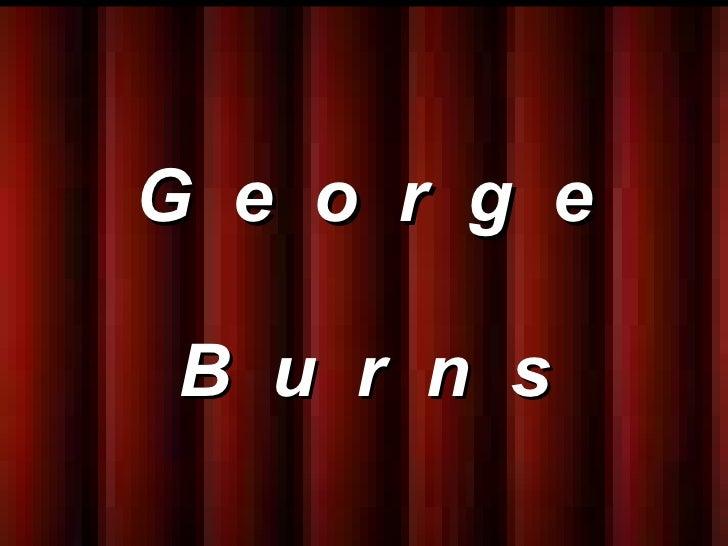 George Burns   (genial)