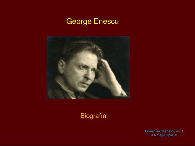 George Enescu  Biografía Romanian Rhapsody no. 1 in A major Opus 11