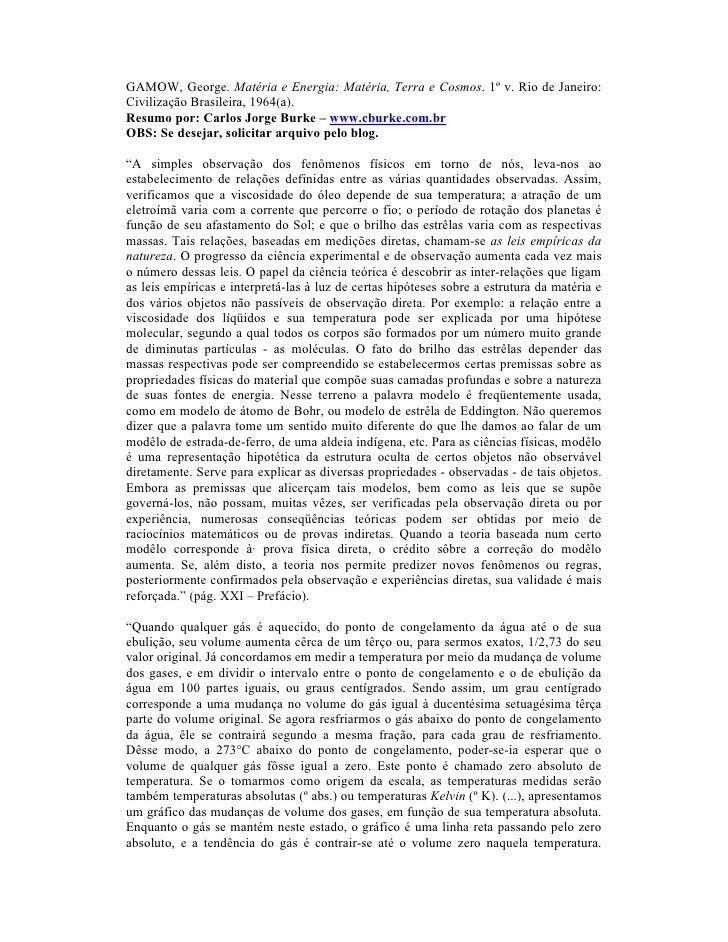 GAMOW, George. Matéria e Energia: Matéria, Terra e Cosmos. 1º v. Rio de Janeiro:Civilização Brasileira, 1964(a).Resumo por...
