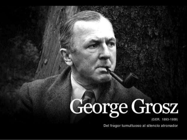 George GROSZ (GER. 1893-1959) Del fragor tumultuoso al silencio atronador (GER. 1893-1959)