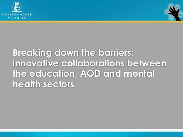 Breaking down the barriers: innovative collaborations between the education, AOD and mental health sectors