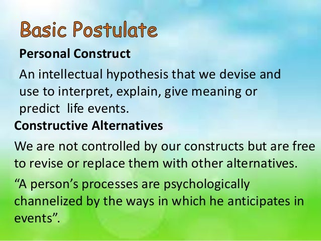 "personal constructs theory essay Is george kelly's constructs system (loosening – tightening) related to  of personal constructs  formulated is called ""personal construct theory."