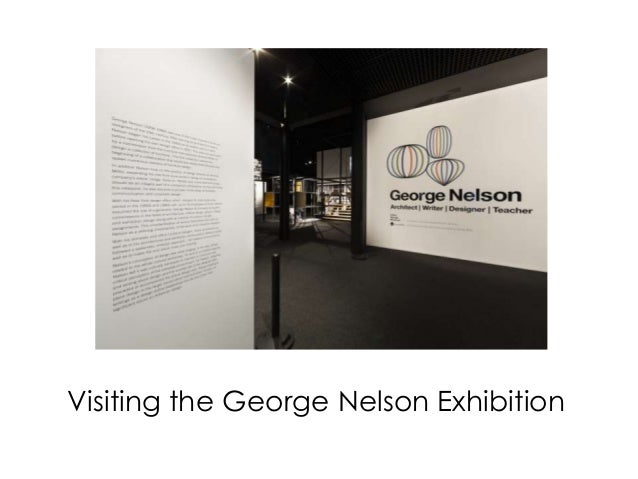 George Nelson: Pre-Visit Exhibition Slideshow