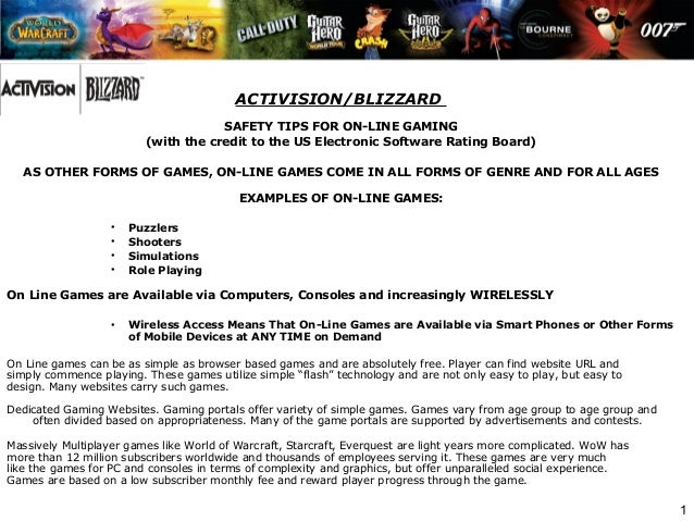 1 ACTIVISION/BLIZZARD SAFETY TIPS FOR ON-LINE GAMING (with the credit to the US Electronic Software Rating Board)   AS OTH...