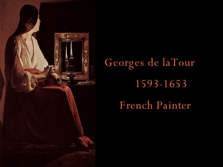 Georges de laTour 1593-1653 French Painter