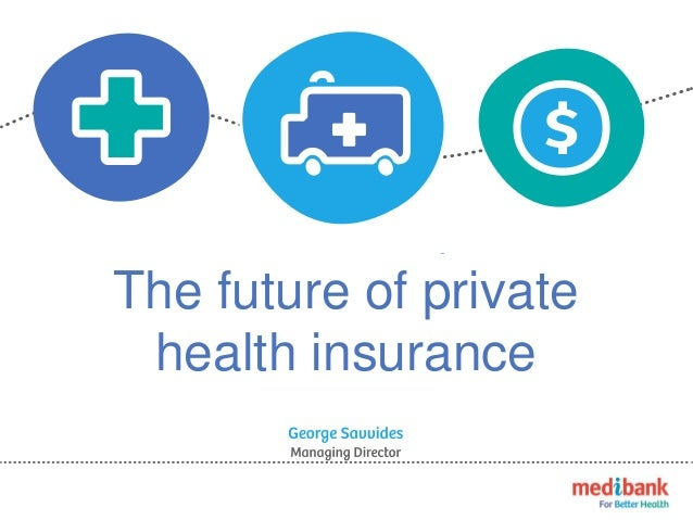 The future of private health insurance