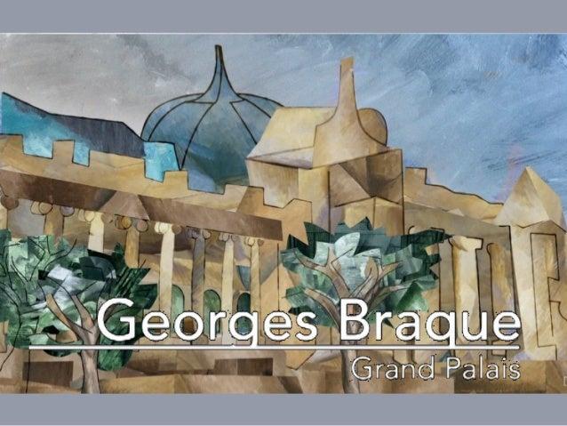 GEORGES BRAQUE AU GRAND PALAIS
